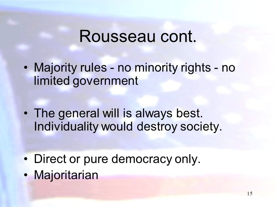 14 Jean Jacques Rousseau - French - (1712-1778) The Social Contract 1762 considered the Greatest Prophet of the Democratic Revolution. A. Man in a sta