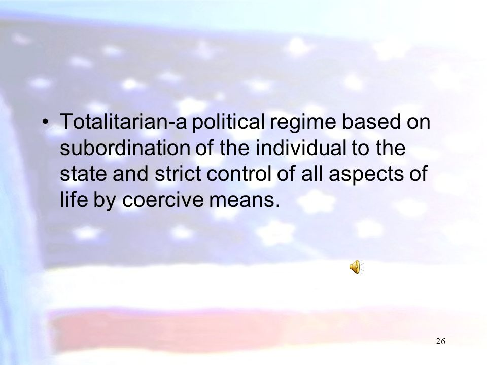 25 Highly Centralized Unitary States Very tight State control –Totalitarian or dictatorship Unitary by design and enforcement Often powered by the ide