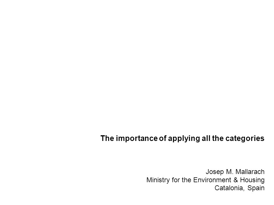 The importance of applying all the categories Josep M. Mallarach Ministry for the Environment & Housing Catalonia, Spain
