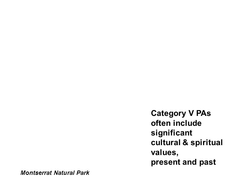 Montserrat Natural Park Category V PAs often include significant cultural & spiritual values, present and past