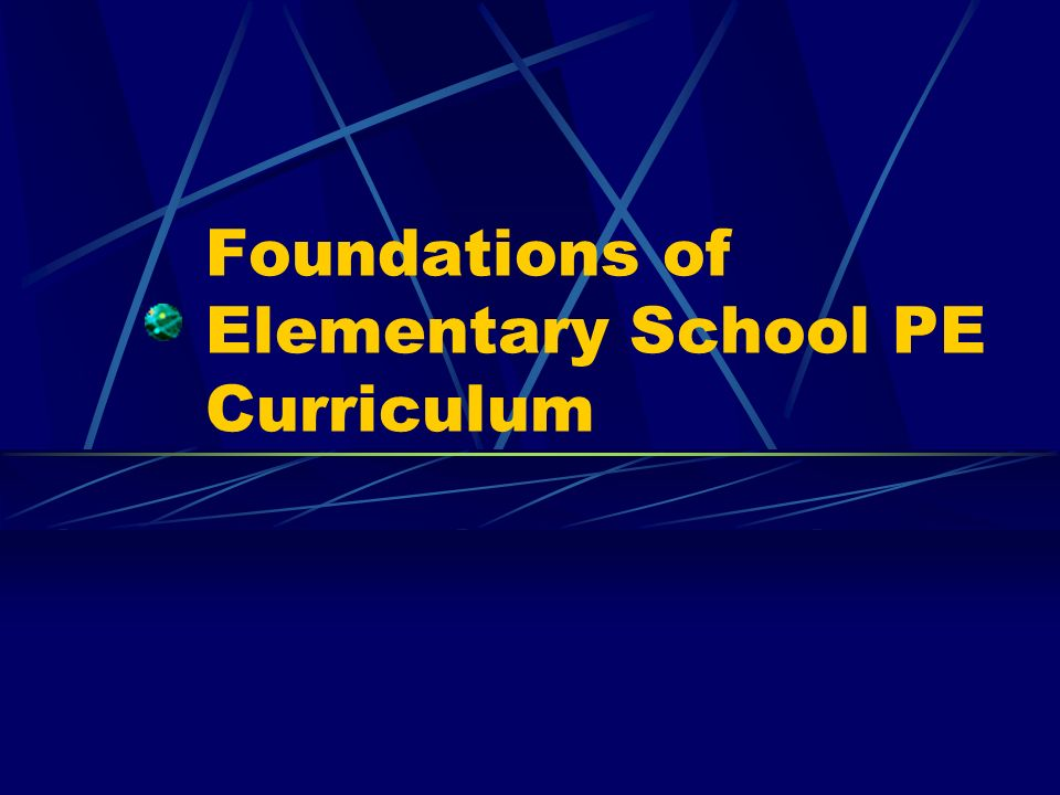 Foundations of Elementary School PE Curriculum