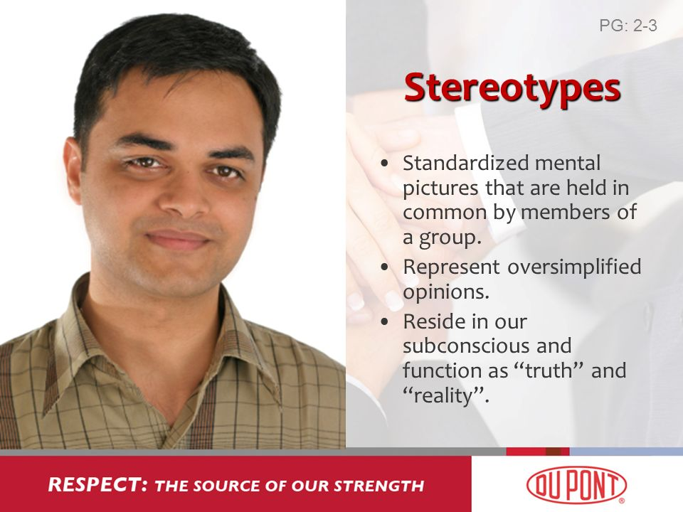 Stereotypes Standardized mental pictures that are held in common by members of a group.