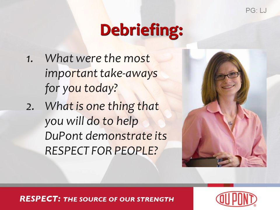 Debriefing: 1.What were the most important take-aways for you today.