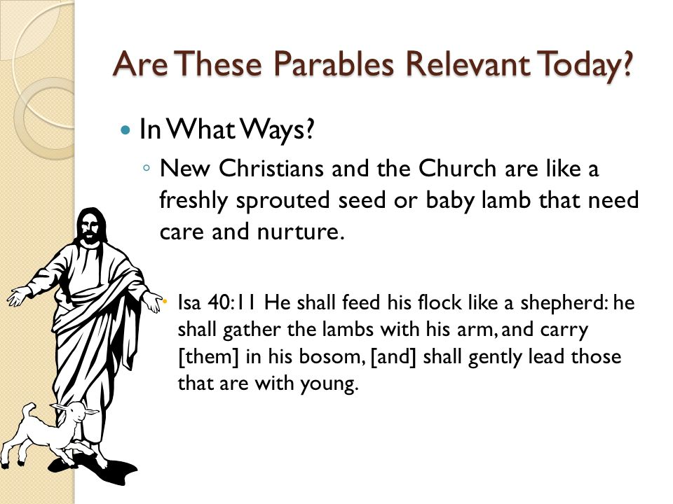 Are These Parables Relevant Today. In What Ways.