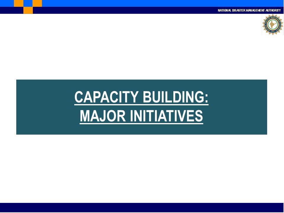 CAPACITY BUILDING: MAJOR INITIATIVES
