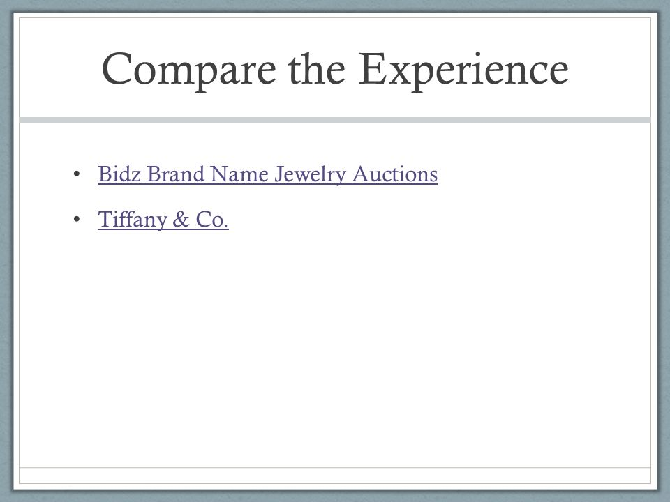 Compare the Experience Bidz Brand Name Jewelry Auctions Tiffany & Co.