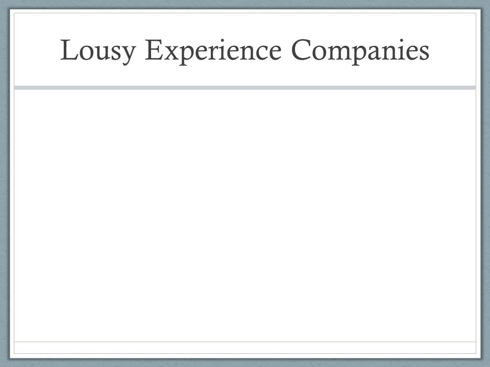 Lousy Experience Companies