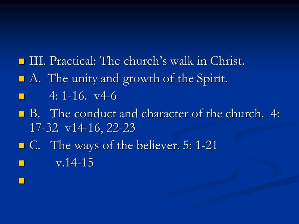 III. Practical: The churchs walk in Christ. III.