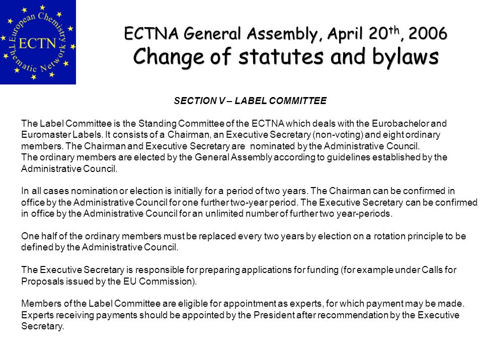 ECTNA General Assembly, April 20 th, 2006 Change of statutes and bylaws ECTNA General Assembly, April 20 th, 2006 Change of statutes and bylaws SECTIO
