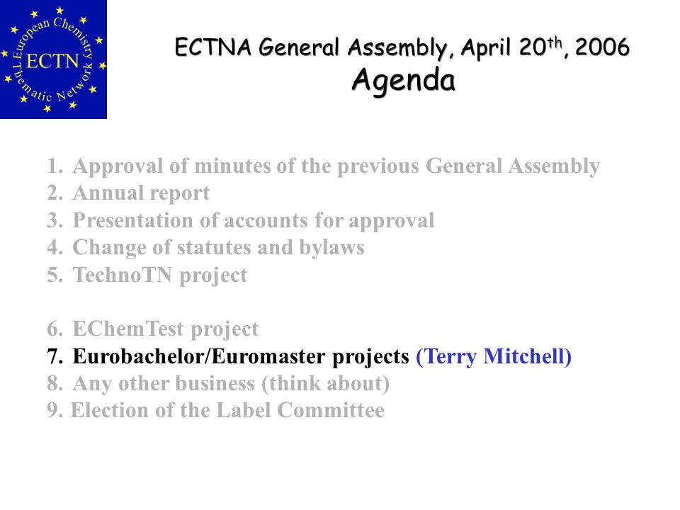 ECTNA General Assembly, April 20 th, 2006 Agenda ECTNA General Assembly, April 20 th, 2006 Agenda 1.Approval of minutes of the previous General Assemb
