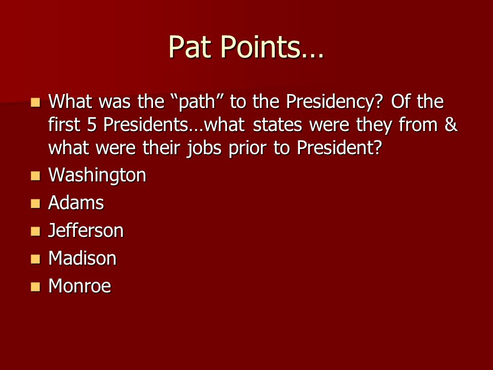 Pat Points… What was the path to the Presidency.