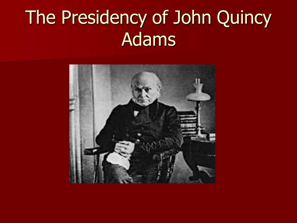 The Presidency of John Quincy Adams