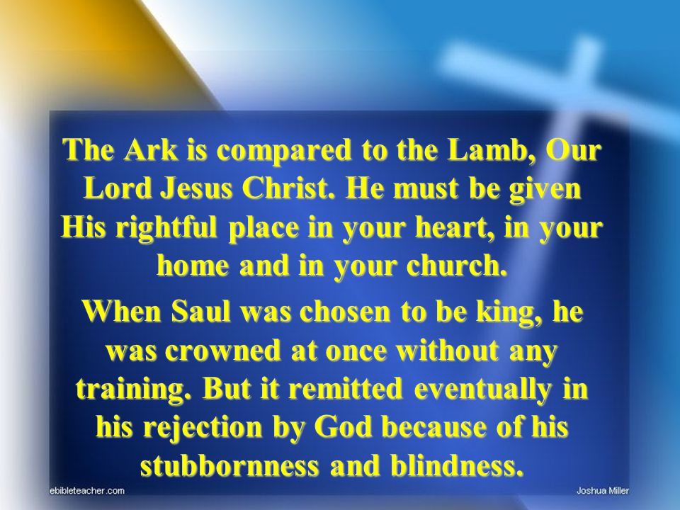 The Ark is compared to the Lamb, Our Lord Jesus Christ.