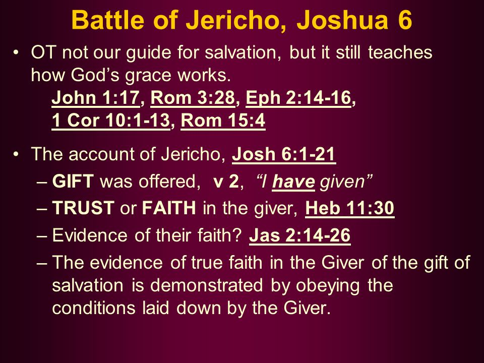 Battle of Jericho, Joshua 6 OT not our guide for salvation, but it still teaches how Gods grace works.