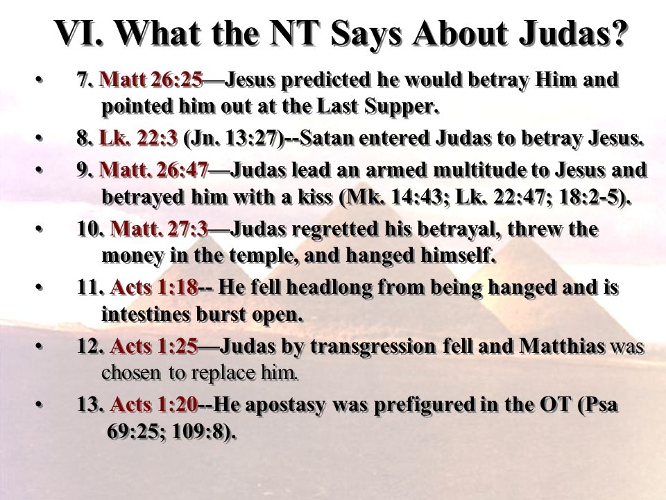 VI. What the NT Says About Judas. 7.