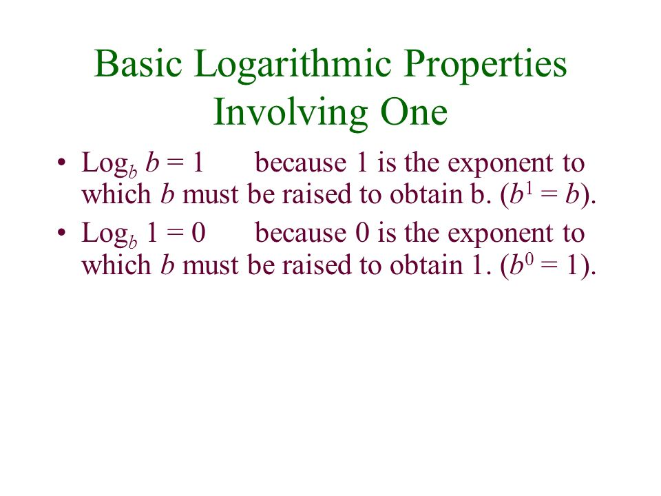 Inverse Properties of Logarithms For x > 0 and b 1, log b b x = xThe logarithm with base b of b raised to a power equals that power.