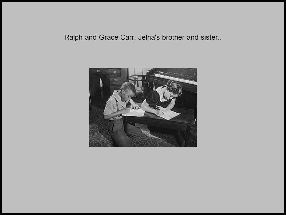 Ralph and Grace Carr, Jelna s brother and sister..