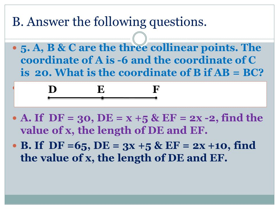 EXERCISES( PARALLEL QUESTIONS) BETWEENNESS & COLLINEARITY OF POINTS