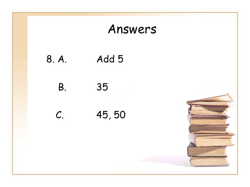 Answers 8. A.Add 5 B.35 C.45, 50