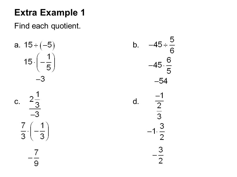 Extra Example 1 Find each quotient. a. b. c.d.