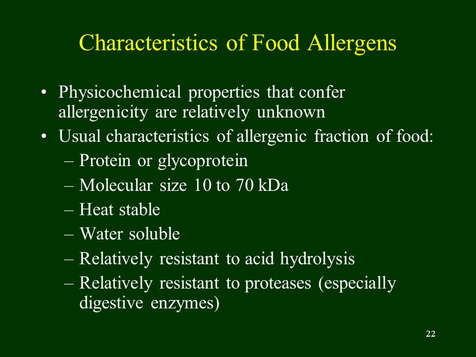 22 Characteristics of Food Allergens Physicochemical properties that confer allergenicity are relatively unknown Usual characteristics of allergenic f