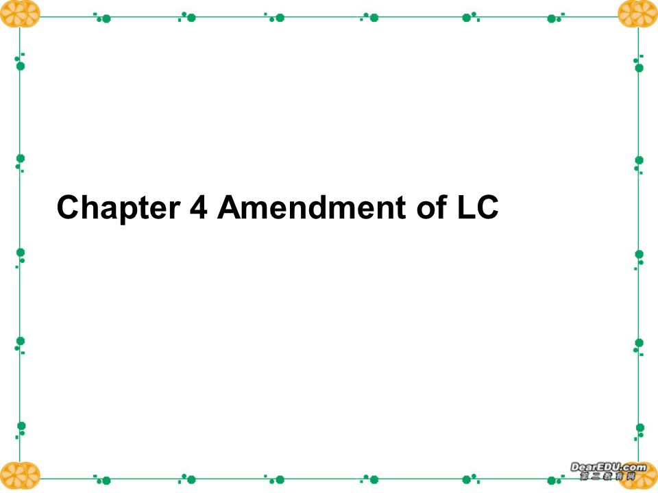 Chapter 4 Amendment of LC
