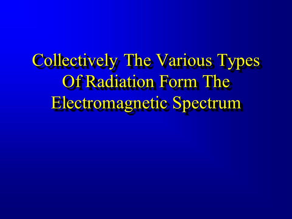 Electromagnetic Radiations In Addition, Other Forms Of Radiation Beyond Infrared And Ultraviolet Regions May Be Produced When An Electrical Force Is A