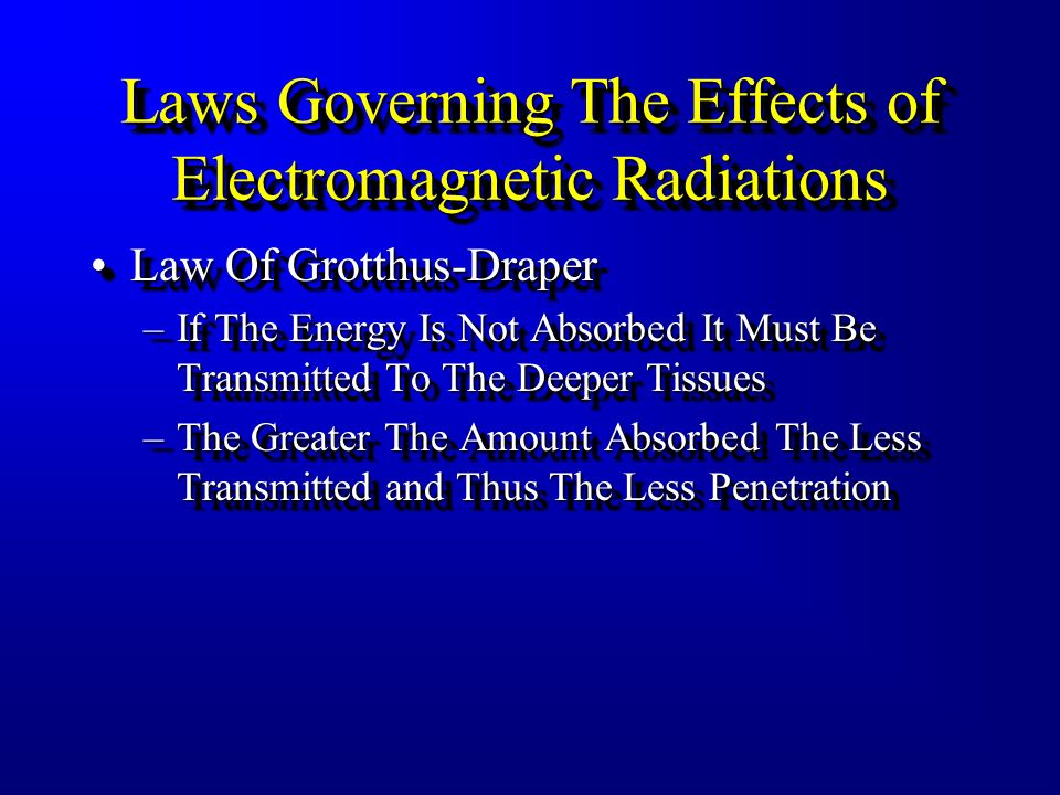Laws Governing The Effects of Electromagnetic Radiations Arndt-Schultz PrincipleArndt-Schultz Principle –No Changes Or Reactions Can Occur In The Tiss