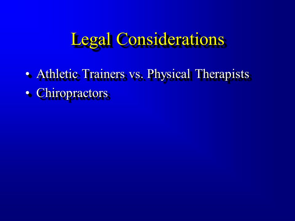 Legal Considerations Athletic Trainers vs.Physical TherapistsAthletic Trainers vs.