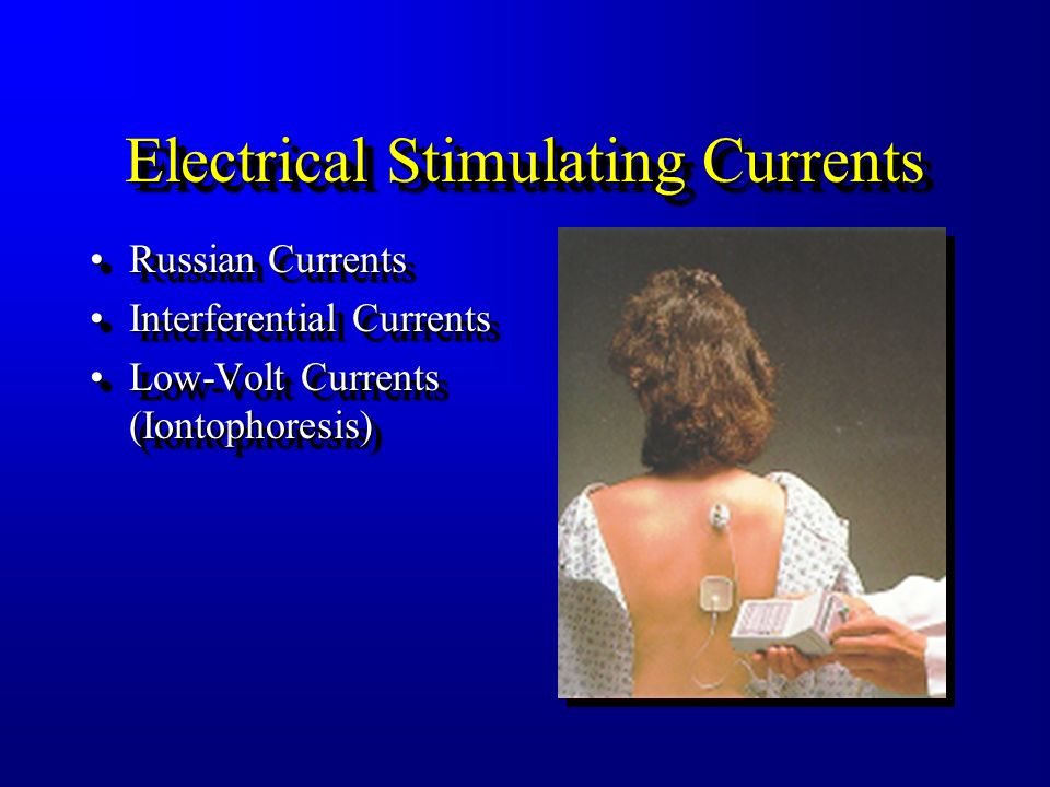 Electrical Stimulating Currents Russian CurrentsRussian Currents Interferential CurrentsInterferential Currents Russian CurrentsRussian Currents Inter