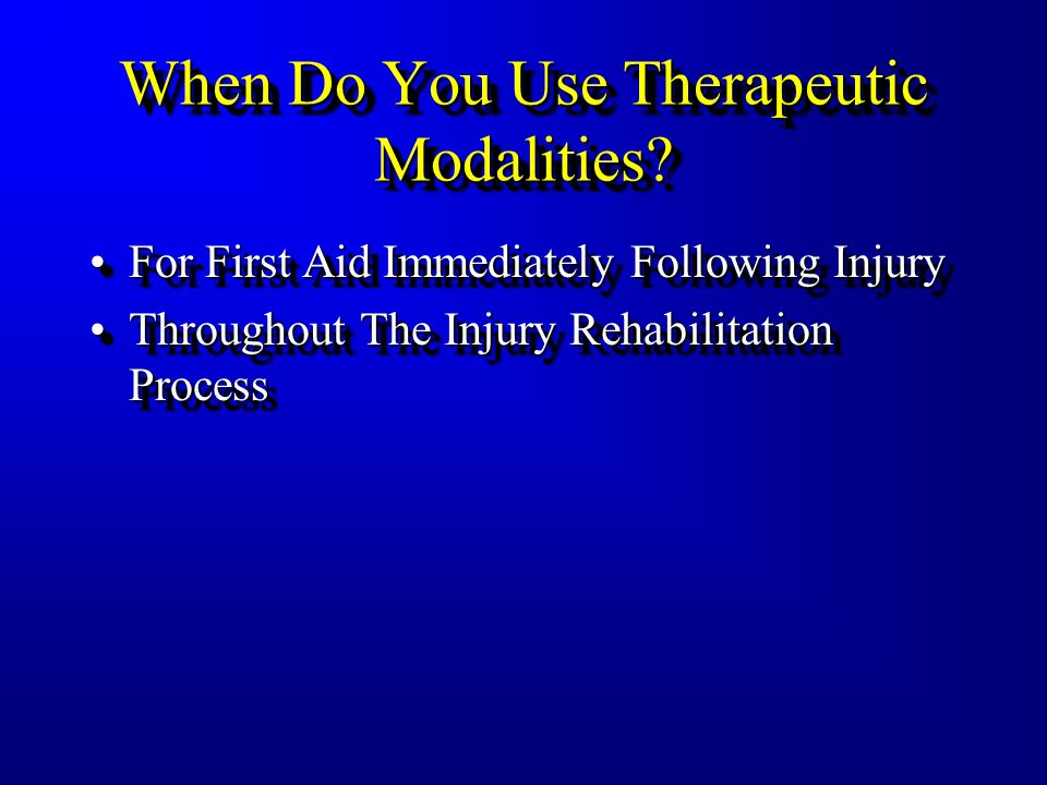 When Do You Use Therapeutic Modalities.