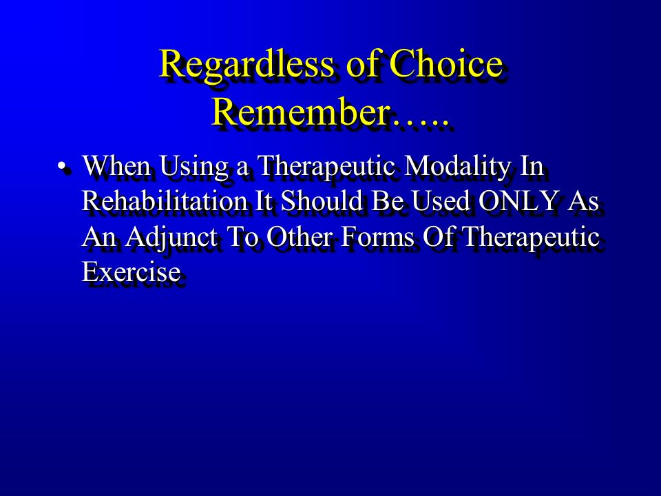 Regardless of Choice Remember…..