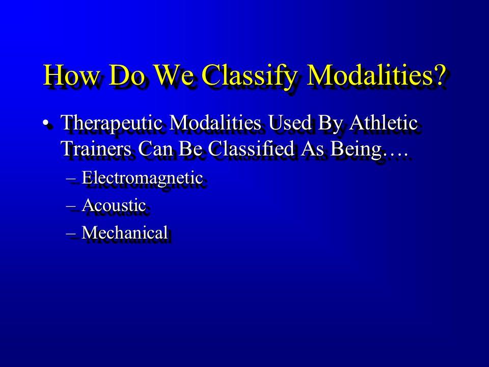 How Do We Classify Modalities.