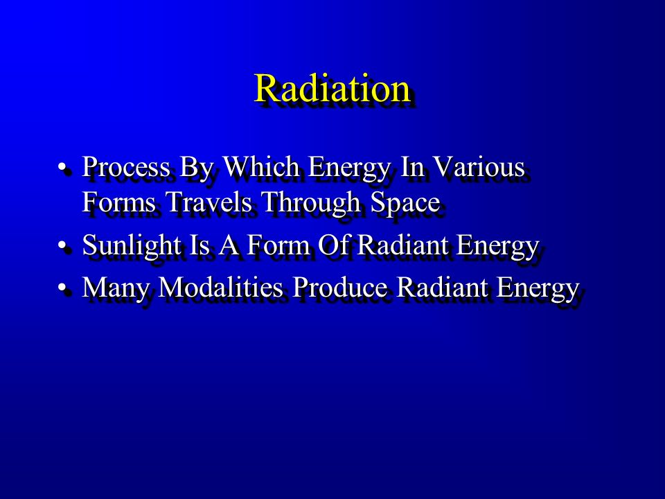RadiationRadiation Process By Which Energy In Various Forms Travels Through SpaceProcess By Which Energy In Various Forms Travels Through Space Sunlight Is A Form Of Radiant EnergySunlight Is A Form Of Radiant Energy Many Modalities Produce Radiant EnergyMany Modalities Produce Radiant Energy Process By Which Energy In Various Forms Travels Through SpaceProcess By Which Energy In Various Forms Travels Through Space Sunlight Is A Form Of Radiant EnergySunlight Is A Form Of Radiant Energy Many Modalities Produce Radiant EnergyMany Modalities Produce Radiant Energy