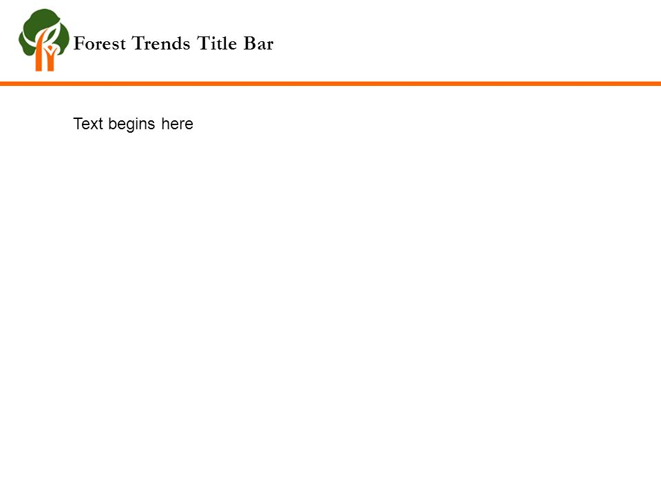 Forest Trends Title Bar Text begins here