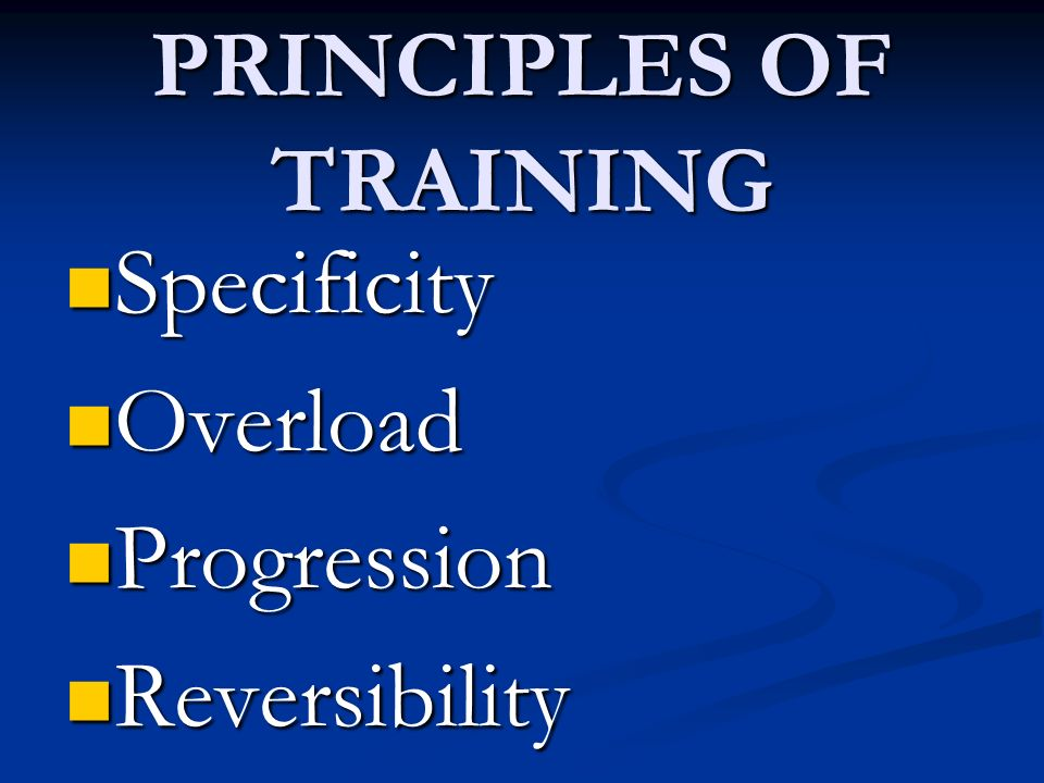 Specificity Specificity Overload Overload Progression Progression Reversibility Reversibility