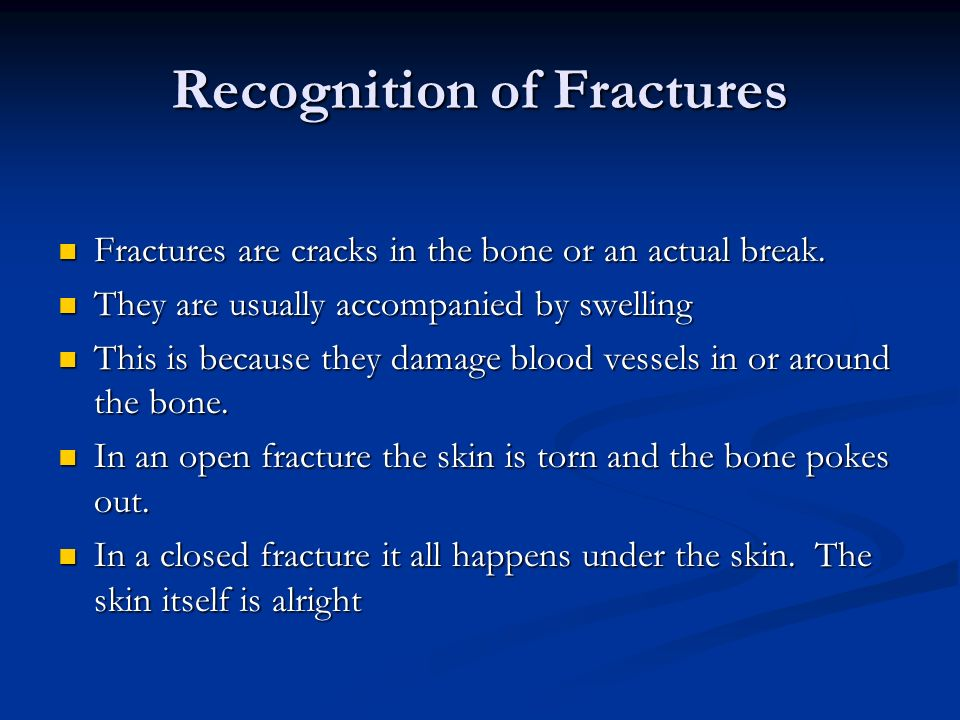 Recognition of Fractures Fractures are cracks in the bone or an actual break. Fractures are cracks in the bone or an actual break. They are usually ac