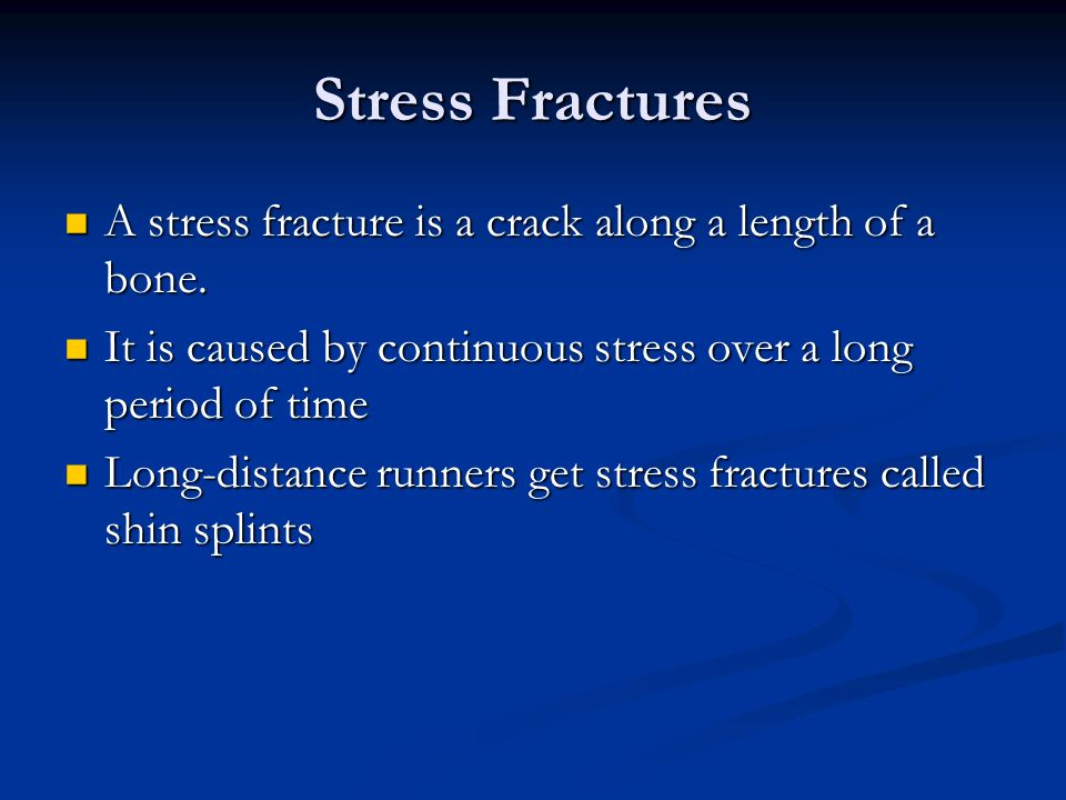 Stress Fractures A stress fracture is a crack along a length of a bone. A stress fracture is a crack along a length of a bone. It is caused by continu