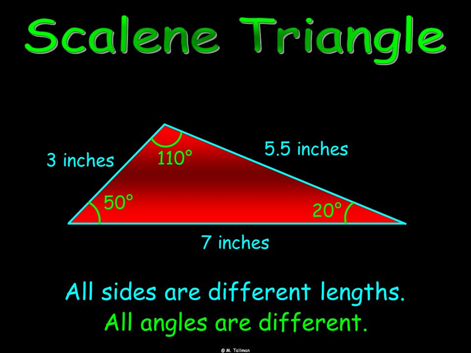 Has one right angle. 90° Note: It is not possible for a triangle to have more than one right angle.