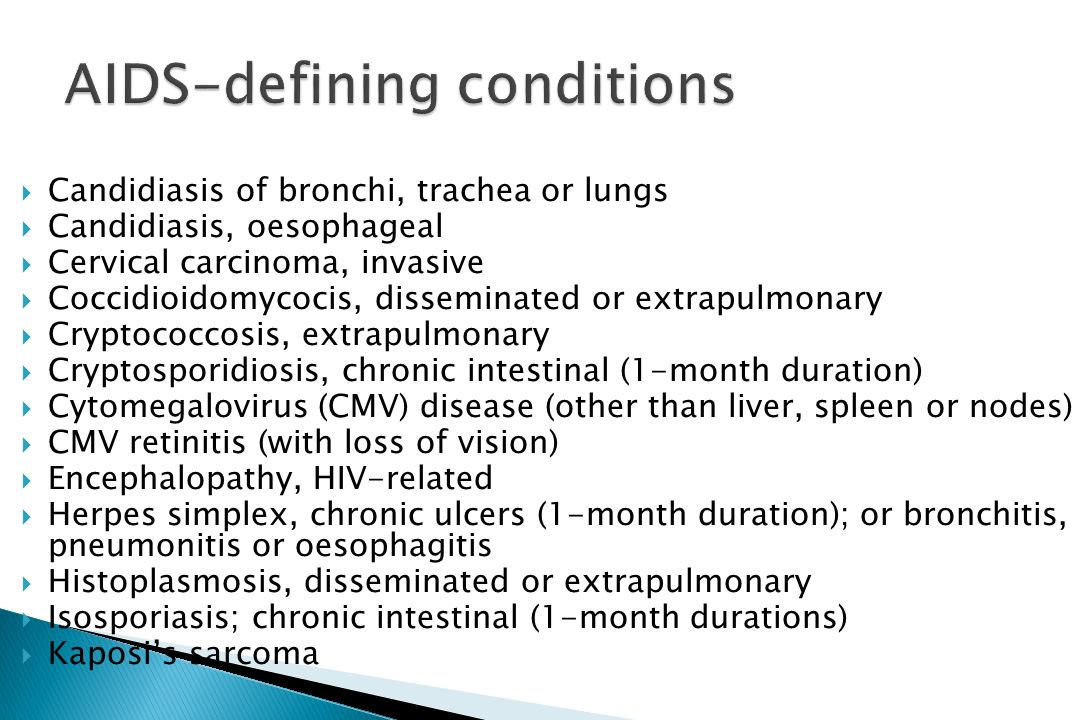 Candidiasis of bronchi, trachea or lungs Candidiasis, oesophageal Cervical carcinoma, invasive Coccidioidomycocis, disseminated or extrapulmonary Cryp