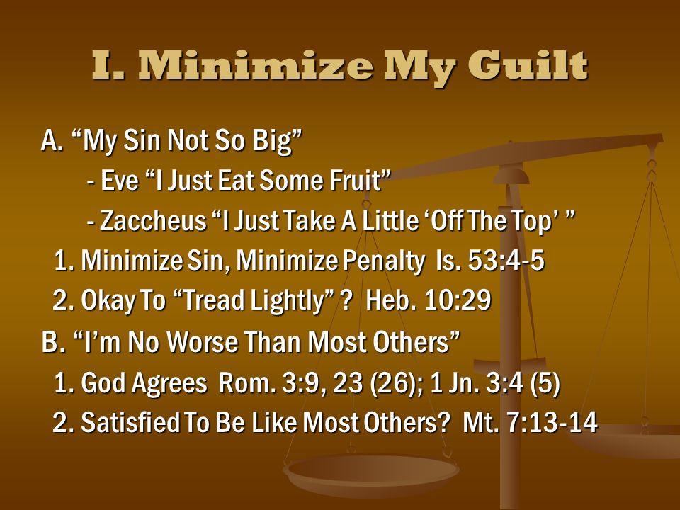 I. Minimize My Guilt A.