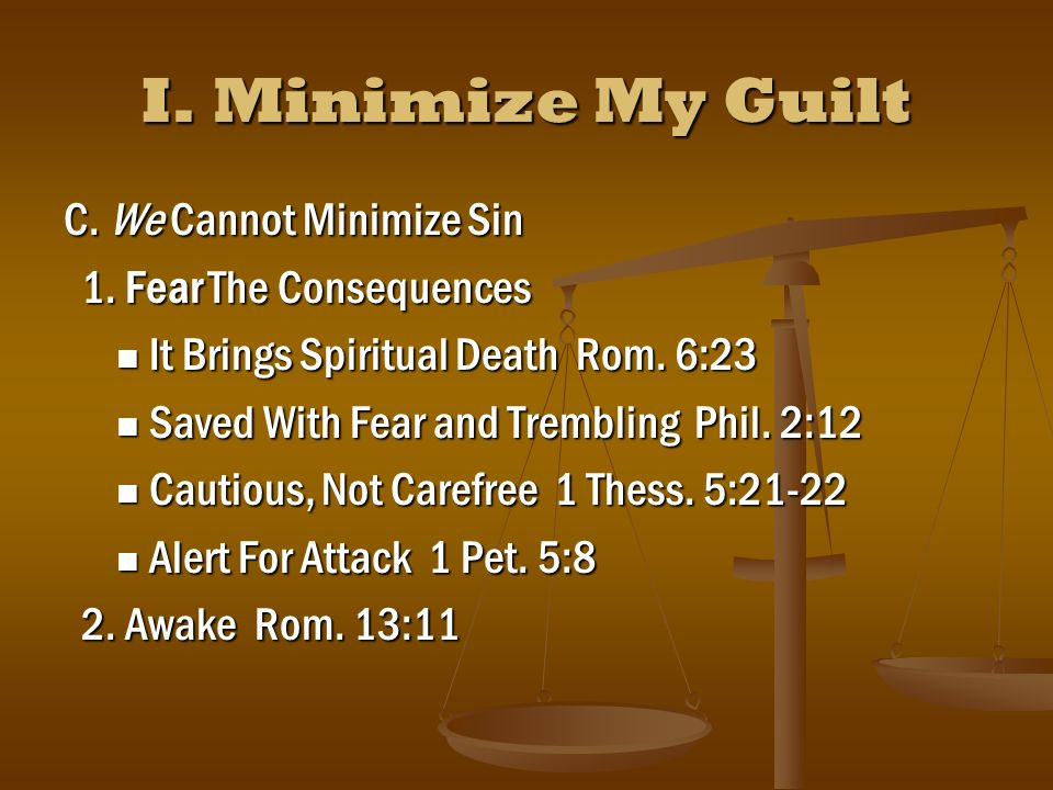 II.Assume We Are Always In Sin A. Known Sins Acts 22:16; 8:22; Js.
