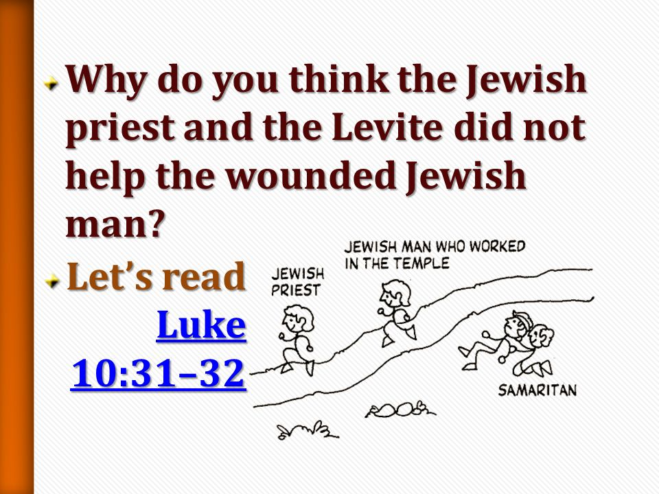 What question was Jesus answering when he told the parable of the Good Samaritan? Lets read LLLL uuuu kkkk eeee 1111 0000 :::: 2222 5555,,,, 2 2 2 2 9