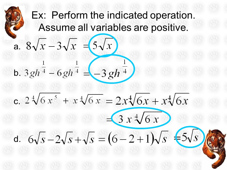 Ex: Perform the indicated operation. Assume all variables are positive. a. b. c. d.