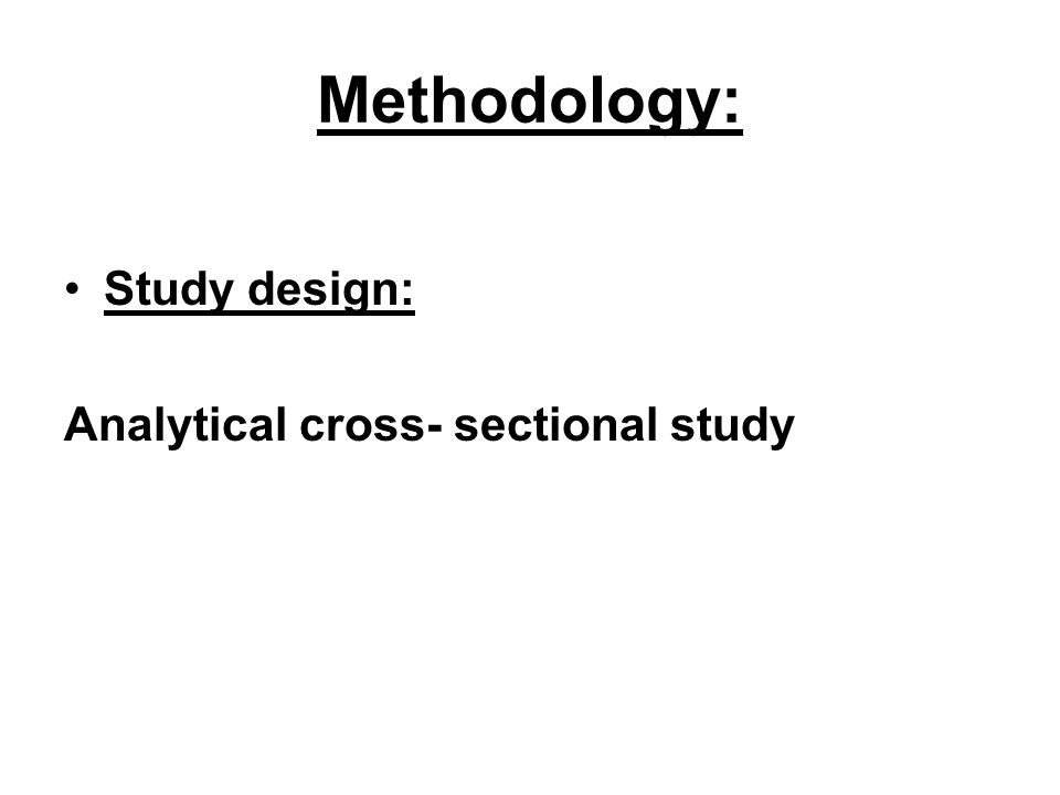 Methodology: Study design: Analytical cross- sectional study