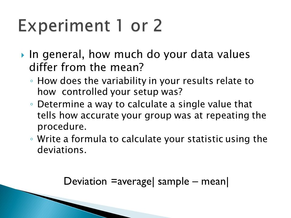 In general, how much do your data values differ from the mean.