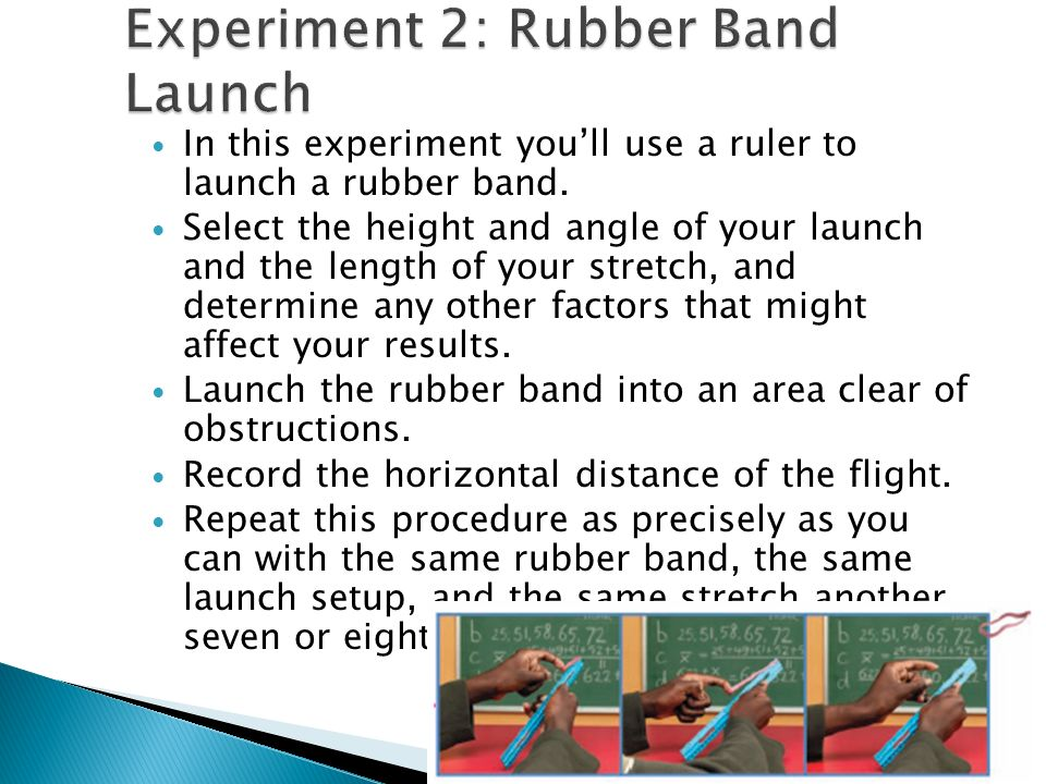 In this experiment youll use a ruler to launch a rubber band.