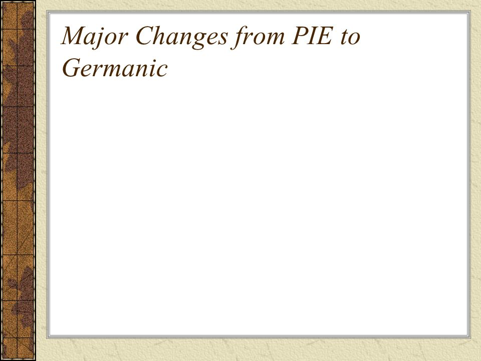 Major Changes from PIE to Germanic