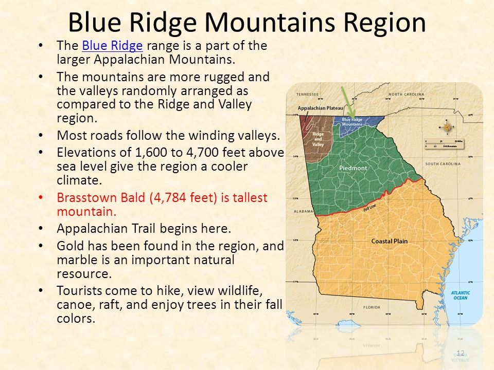 The Blue Ridge range is a part of the larger Appalachian Mountains.Blue Ridge The mountains are more rugged and the valleys randomly arranged as compa