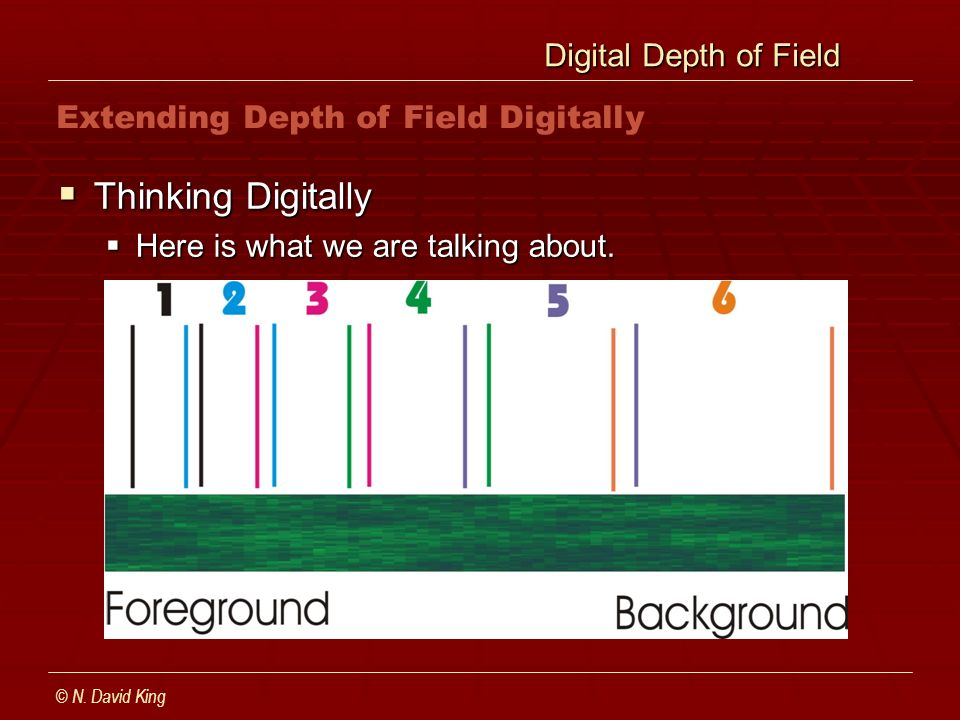 Digital Depth of Field Digital Depth of Field Thinking Digitally Thinking Digitally Here is what we are talking about.